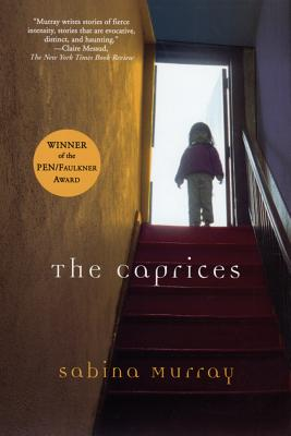 The Caprices by Sabina Murray