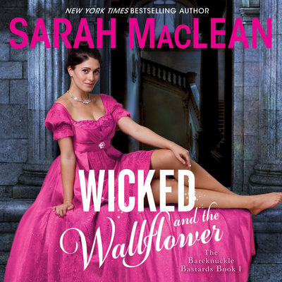 The Wicked and the Wallflower by Sarah MacLean