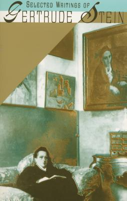 The Selected Writings of Gertrude Stein