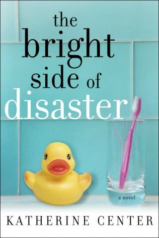 The Bright Side of Disaster by Katherine Center ebook