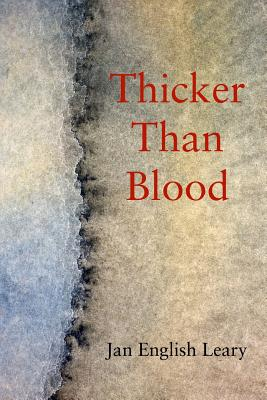 Thicker Than Blood by Jan English Leary
