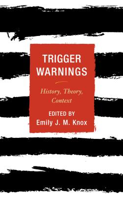 Trigger Warnings by Emily J.M. Knox