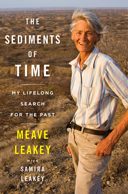The Sediments of Time by Meave and Samira Leakey