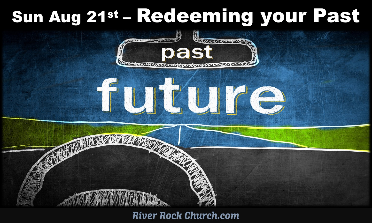 Sun Aug 21st – Redeeming your Past