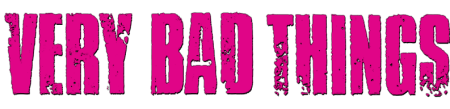 very-bad-things-521a681c0a0cc