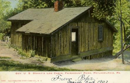 Gen. US Grant's Log Cabin, Fairmount Park, Philadelphia, PA 1907