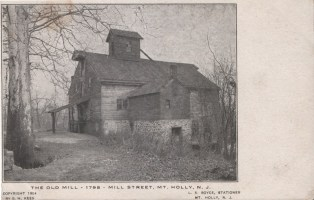 The Old Mill, Mill Street, Mt. Holly, NJ 1907