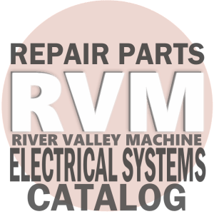 Electrical System Components & Replacement Parts @ RVM [River Valley Machine], LLC