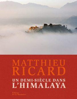 Matthieu Ricard Half a Century in the Himalayas