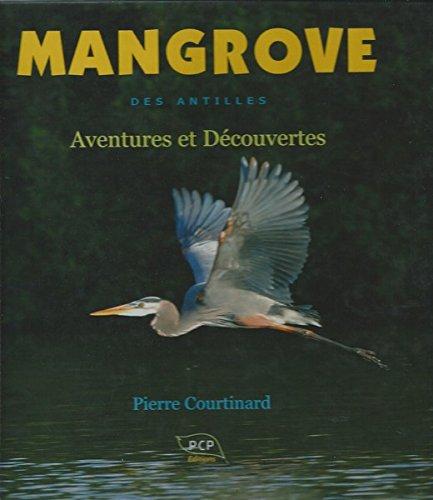 Mangrove Aventures et Découvertes - P. Courtinard.