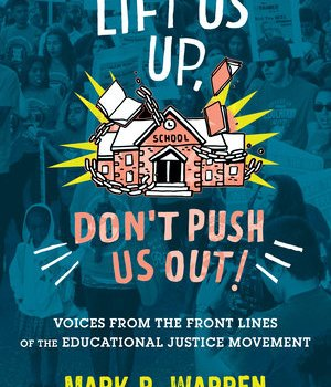 Racial Justice NOW! featured in new book, 'Lift Us Up, Don't Push Us Out! Voices from the Front Lines of the Educational Justice Movement'