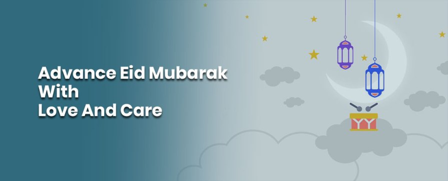 Saying Advance Eid Mubarak For Making Strong Connections