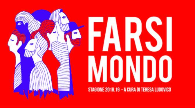 """FARSI MONDO"" LA NUOVA STAGIONE DEL TEATRO KISMET"