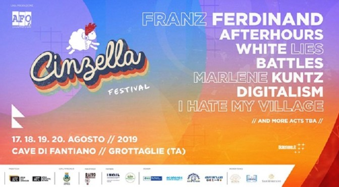 CINZELLA 2019 un supercast con Franz Ferdinand, White Lies, Afterhours, Marlene Kuntz, Digitalism, Battles, I Hate My Village, Battles …