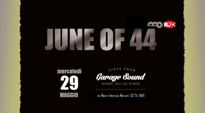 """""""June of 44"""" unico live in Puglia al Garagesound di Bari – mercoledì 29 maggio"""
