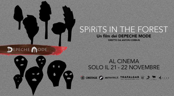 "Oggi e domani al cinema IL DOCU-FILM SUI DEPECHE MODE ""SPIRITS IN THE FOREST"""