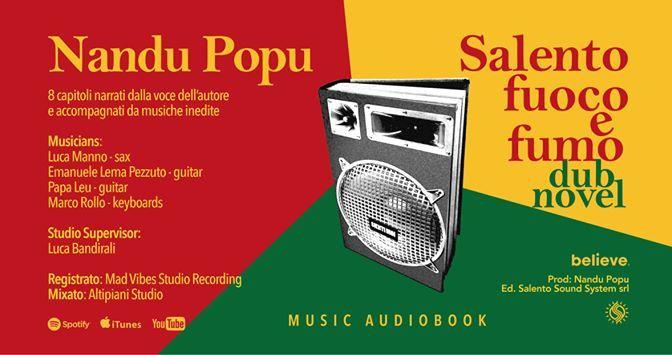 SALENTO FUOCO E FUMO DUB NOVEL MUSIC , il primo romanzo scritto da Nando Popu dei Sud Sound System ora diventa un audiolibro