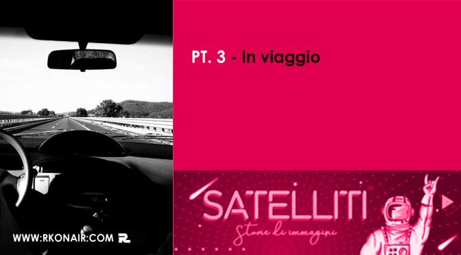 IN VIAGGIO, raccontato in Satelliti – Storie di immagini