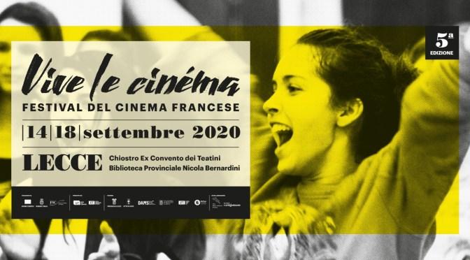 """DAL 14 AL 18 SETTEMBRE TORNA A LECCE """"VIVE LE CINÉMA! FESTIVAL DEL CINEMA FRANCESE"""". LE PRIME ANTICIPAZIONI DELLA QUINTA EDIZIONE IN ATTESA DEL PROGRAMMA DEFINITIVO"""
