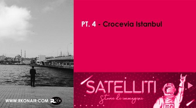 CROCEVIA ISTANBUL, raccontato in Satelliti – Storie di immagini