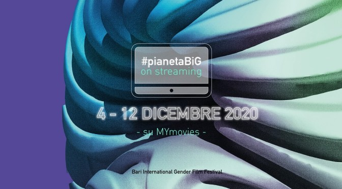 BIGff 2020 – Bari International Gender Film Festival