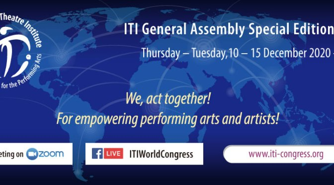 DAL 10 AL 15 DICEMBRE SUL WEB UNA SPECIALE ASSEMBLEA GENERALE  ELL'INTERNATIONAL THEATRE INSTITUTE DELL'UNESCO
