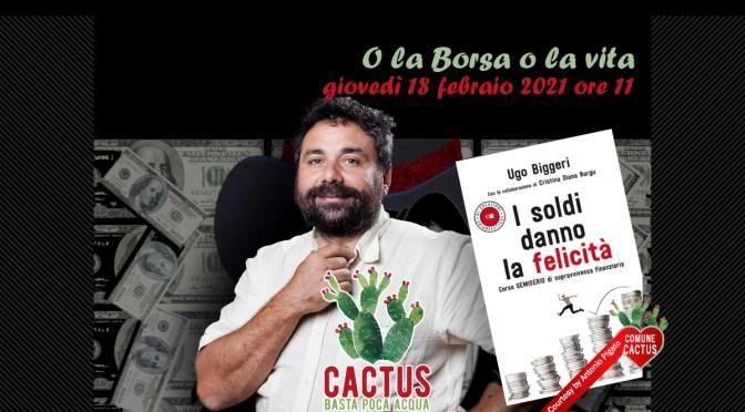 """Cactus. Basta poca acqua presenta per il 18 febbraio """"O la Borsa o la vita"""""""