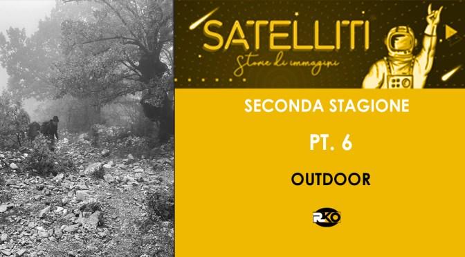 OUTDOOR,  Satelliti – Storie di immagini – SECONDA STAGIONE