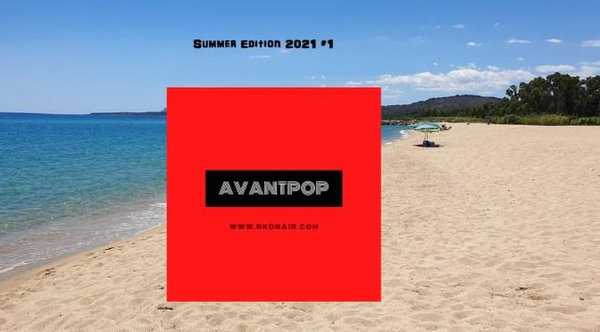 AVANTPOP Summer Edition  – 27/05/2021