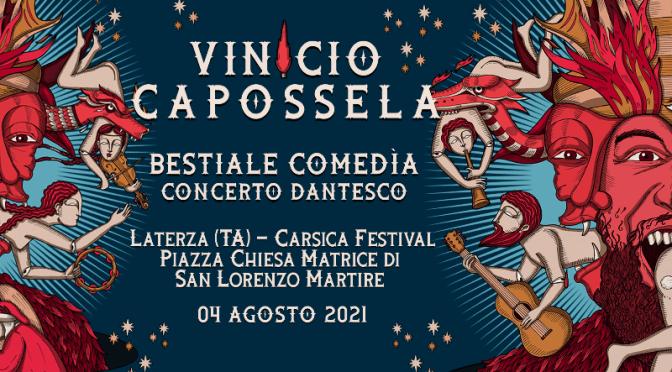 """Inizia domani 4 agosto, con lo spettacolo """"Bestiale Comedia"""" di Vinicio Capossela, l'edizione 2021 di CARSICA   FESTIVAL DEI SUONI TRA LE ROCCE"""