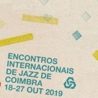 Jazz-Ta Bien. 17 Festival Jazz ao Centro, Coimbra 2019