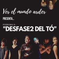 VER EL MUNDO ARDER. DESFASE2 DEL TÓ