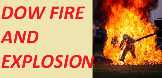 DOW FIRE AND EXPLOSION