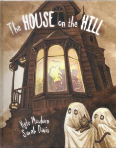 The House on the Hill by Kyle Mewburn