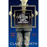 The first 15 lives of Harry August by Claire North