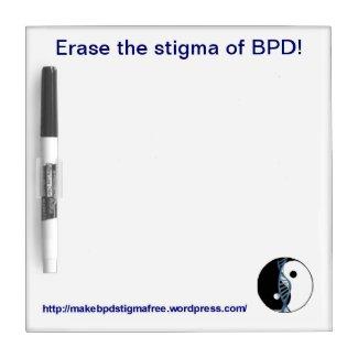 """""""Erase the stigma of BPD!"""" Small Dry-Erase Board"""