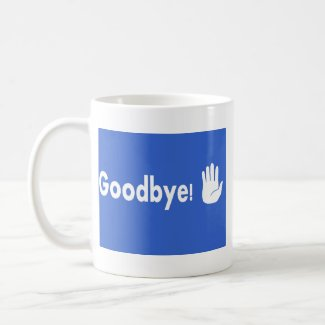 GoodBye! Coffee Mug
