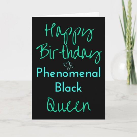 Happy Birthday Phenomenal Black Queen Card Zazzle Ca