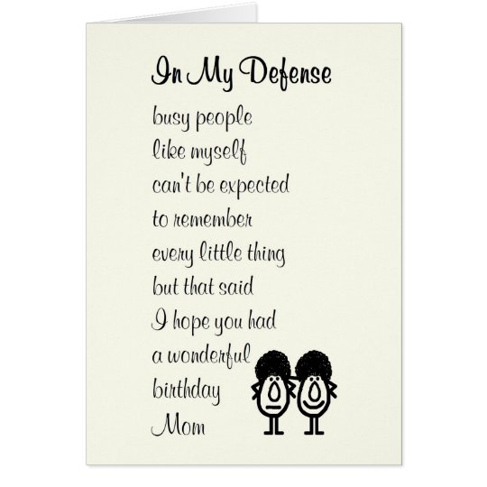 In My Defence Funny Happy Birthday Poem For Mum Zazzle Co Nz