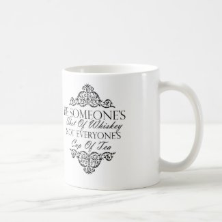 """Be Someone's Shot Of Whiskey"" Mug"