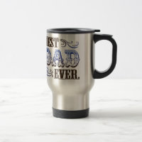 Best Dad Ever 15 Oz Stainless Steel Travel Mug