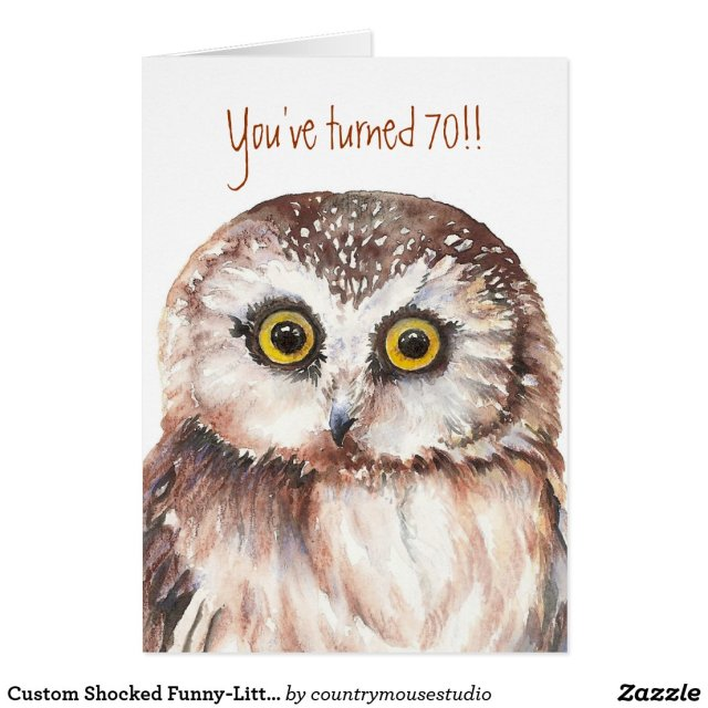 Custom Shocked Funny-Little Owl, 70th Birthday Card