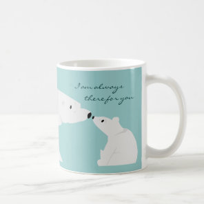 Cute Polar Bear Mug: Always there for you Coffee Mug