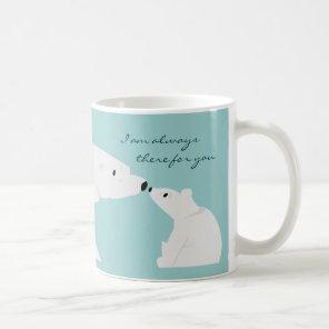Cute Polar Bear Mug: Always there for you Coffee Mug
