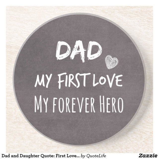 Dad and Daughter Quote: First Love, Forever Hero Coaster