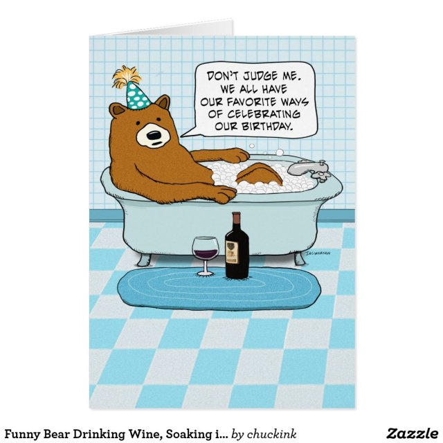 Funny Bear Drinking Wine Birthday Card