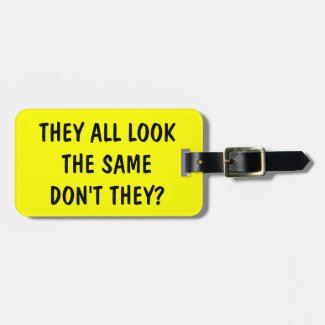 Funny quote luggage tag