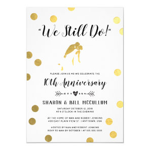 Gold Foil We Still Do | 10th Wedding Anniversary Invitation
