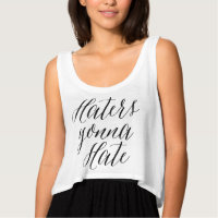 Haters Gonna Hate Modern Crop Top