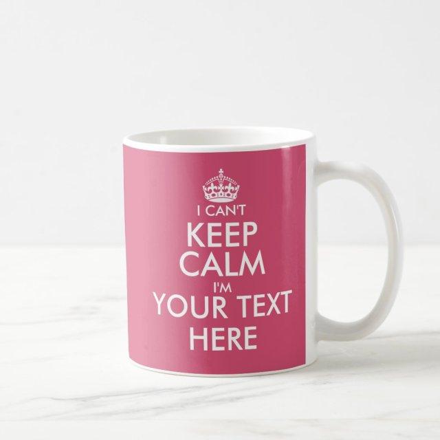 I Can't Keep Calm | Funny custom colour coffee mug